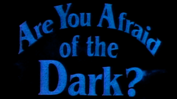 are-you-afraid-dark